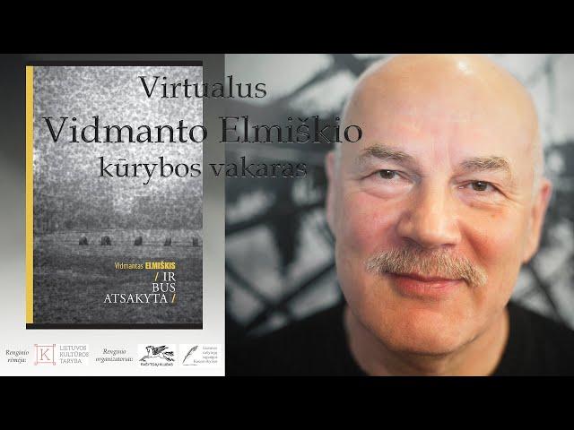 Virtualus Vidmanto Elmiškio kūrybos vakaras