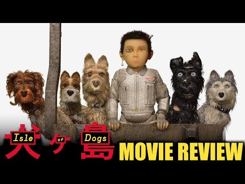Isle of Dogs - Movie Review