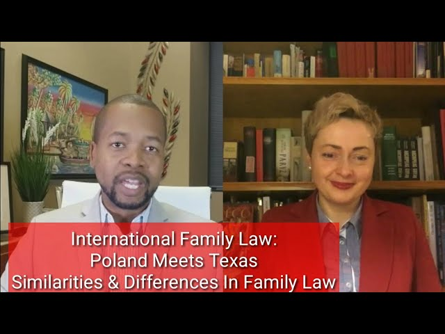INTERNATIONAL FAMILY LAW: POLAND MEETS TEXAS - SIMILARITIES & DIFFERENCES IN FAMILY LAW