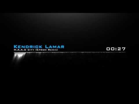 Kendrick Lamar - M.A.A.D City (Eprom Remix) +Download