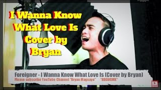 Foreigner - I Want To Know What Love Is cover by Bryan