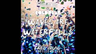 Steerner vs. Coldplay - Waves Are Waterfalls (Fabio Bruno Bootleg Mashup) [Radio Edit]