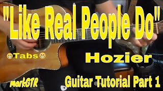 """LIKE REAL PEOPLE DO"" HOZIER - Acoustic Guitar Tutorial W/TABS!"