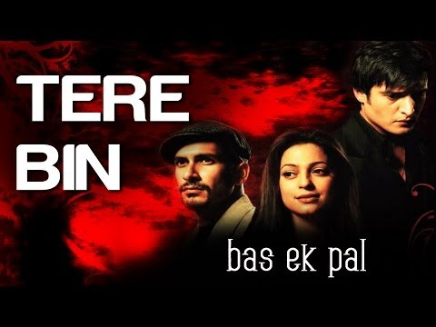 Tere Bin - Vídeo Song | Bas Ek Pal | Sanjay Suri, Urmila Matondkar, Juhi Chawla & Jimmy Shergill