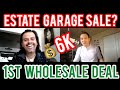 Subscriber 1st Real Estate Wholesale Deal Interview #44: $6,000 from Estate garage sale