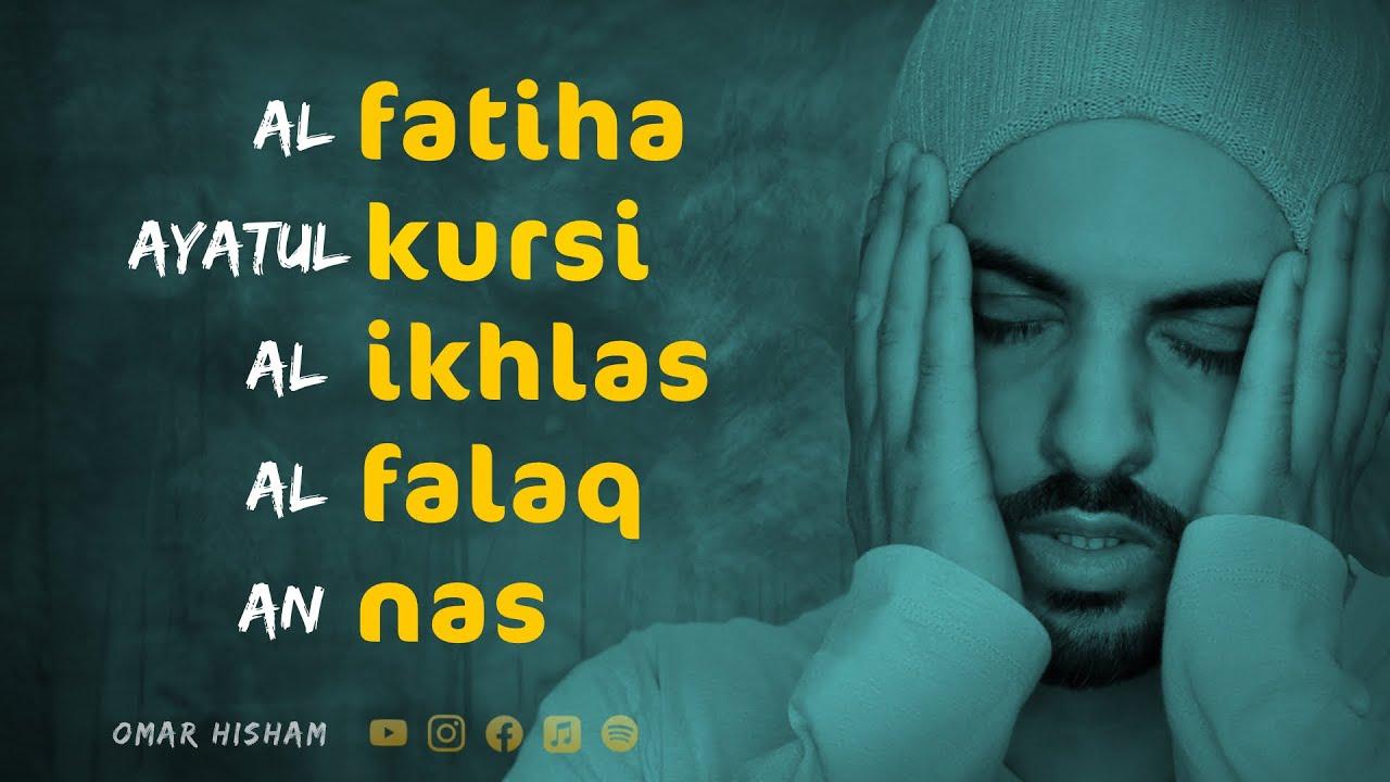 Download Al Fatiha - Ayatul Kursi - (4 Quls) Al Ikhlas - Al Falaq - An-nas (Be Heaven) Omar Hisham