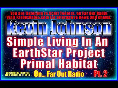 Kevin & Donna Johnson, Simple Living In An EarthStar Primal Habitat, PT2 - On FarOutRadio 6-19-13