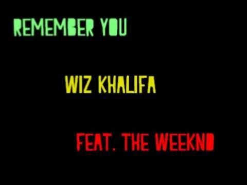 Remember You - Wiz Khalifa feat. The Weeknd - Lyrics