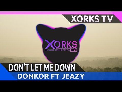 The Chainsmokers Feat. Daya - Don't Let Me Down (DONKOR Ft Jeazy Bootleg)