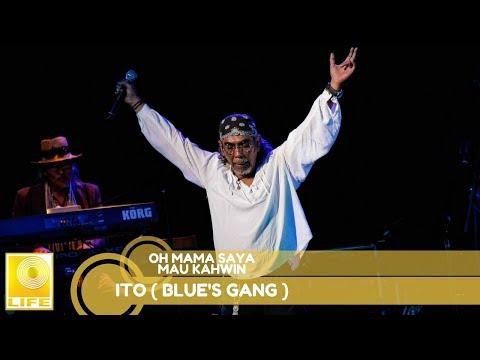 Ito (Blue's Gang)- Oh Mama Saya Mao Kahwin