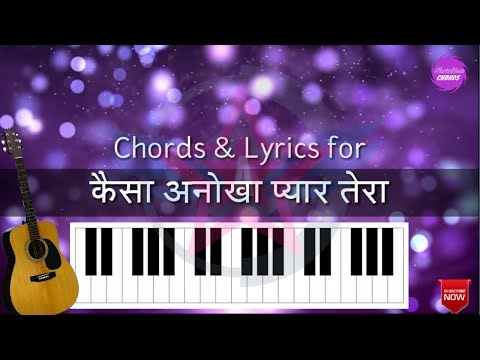 Chords & Lyrics | Kaisa Anokha Pyar Tera