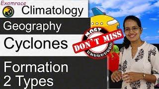 Cyclones, Formation & its 2 Types (Examrace - Dr. Manishika)
