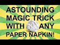 How to Astound People with Any Paper Napkin - Magic Trick