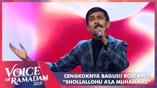 Robi Anis - SHOLLALLOHU A'LA MUHAMMAD | VOICE OF RAMADAN 2021