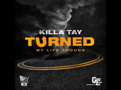 Killa Tay - Turned My Life Around * Fresno * California *