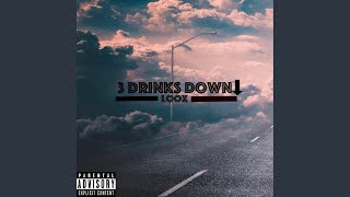 3 Drinks Down