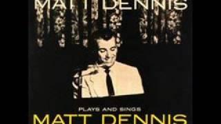Matt Dennis - Angel Eyes
