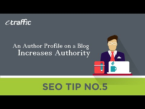 SEO Tip 5 | An Author Profile on a Blog Increases Authority