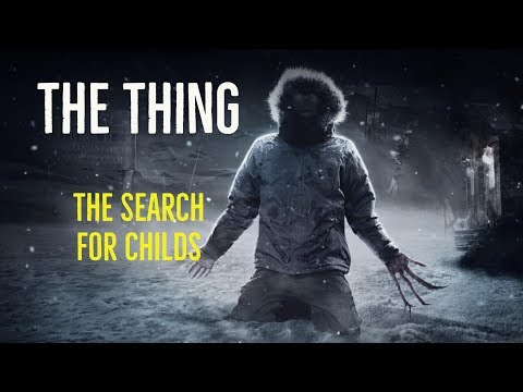 The Thing The Search For Childs