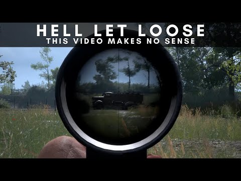 Hell Let Loose Gameplay | This Video Makes No Sense! |