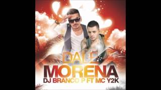 Dj Branco P. ft. Mc Y2K - Dale Morena (Radio Edit) + Download