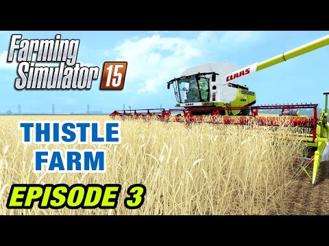 Let's Play Farming Simulator 2015 | Thistle Farm Map #3