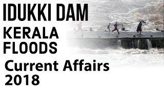 Kerala Floods - idukki dam - All you need to know - Current Affairs 2018