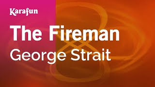 Karaoke The Fireman - George Strait *