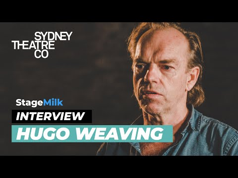 The Importance of Theatre and Telling Australian Stories  Hugo Weaving