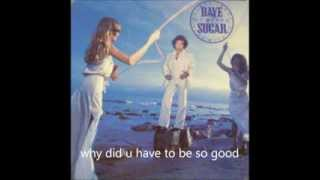 Watch Dave  Sugar Why Did You Have To Be So Good video