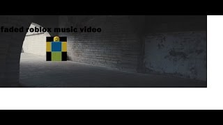 Faded - Roblox -[MUSIC VID]