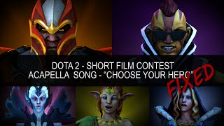 "[SFM] Dota 2 - Short Film Contest. Acapella Song - ""CHOOSE YOUR HERO""(Fixed version)"