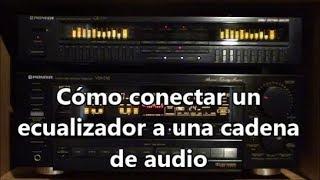 Cómo conectar un ecualizador a la cadena de audio