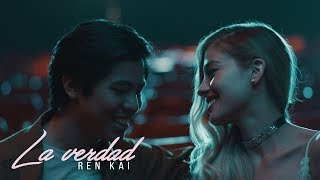 Ren Kai - La Verdad (Official Music Video)