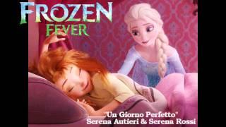 """Frozen Fever - Making Today A Perfect Day - Italian - """"Un Giorno Perfetto"""""""