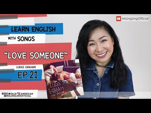#เรียนภาษาอังกฤษจากเพลง Lukas Graham - Love Someone [Ep.21]