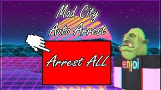 Roblox: Mad City AUTO ARREST SCRIPT OP