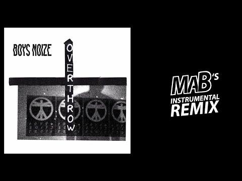 Boys Noize - Overthrow (MaB's Instrumental Remix)