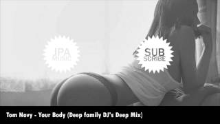 Tom Novy Your Body Deep family DJ