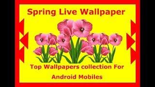Spring Live Wallpaper 2018|Mobile Live Wallpapers screenshot 5