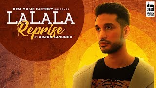 Download La La La (Reprise) - Arjun Kanungo | Bilal Saeed MP3 song and Music Video