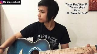Video Thomas Arya - Tiada Maaf Bagimu | Cover (Mo Erina Surbakti) download MP3, 3GP, MP4, WEBM, AVI, FLV Agustus 2018