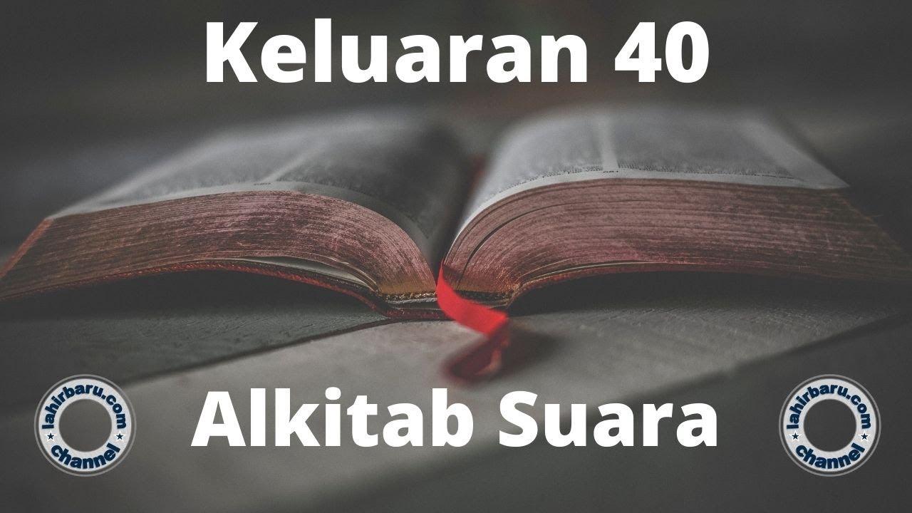 Kitab Keluaran 40 - Alkitab Suara - Firman Tuhan - Perjanjian Lama