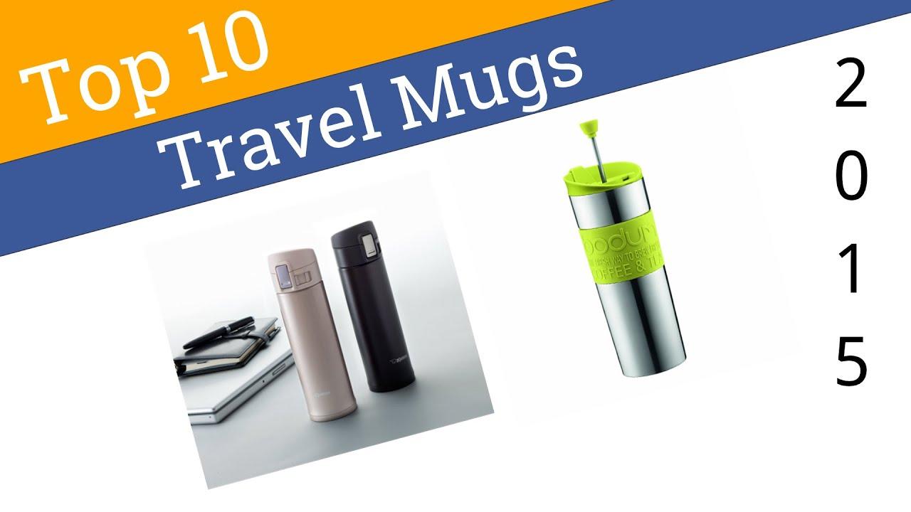 10 Best Travel Mugs 2015 Youtube