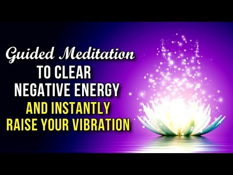 Guided Meditation for RAISING Your VIBRATION and CLEARING Negative Energy (Life Changing!)