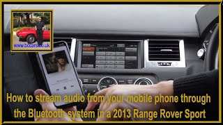 How to stream audio from your mobile phone through the bluetooth system in a 2013 Range Rover Sport