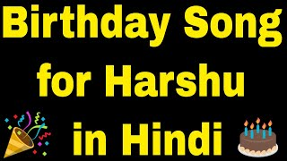 Birthday Song for Harshu - Happy Birthday Song for Harshu