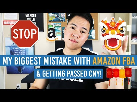 My BIGGEST MISTAKE With AMAZON FBA!! PLEASE AVOID THIS! + GETTING PASSED CHINESE NEW YEAR!