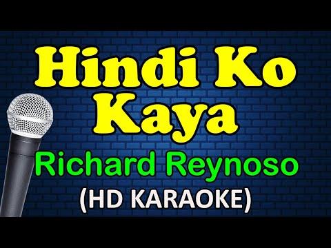HINDI KO KAYA - Richard Reynoso (HD Karaoke)