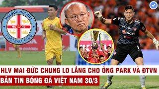 VN Sports 30/3 | Nóng: CLB hàng đầu Úc mua Xuân Mạnh, CLB Thái đưa lý do Văn Lâm mất suất bắt chính